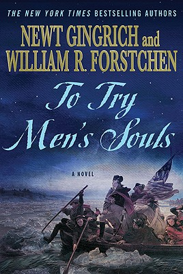 To Try Men's Souls By Gingrich, Newt/ Forstchen, William R./ Hanser, Albert S. (EDT)